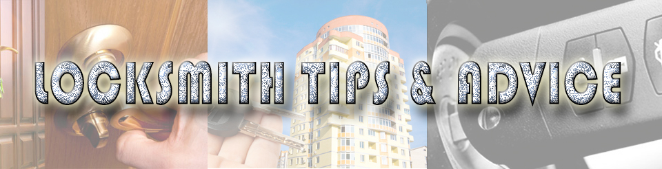 Locksmiths Tips & Advice